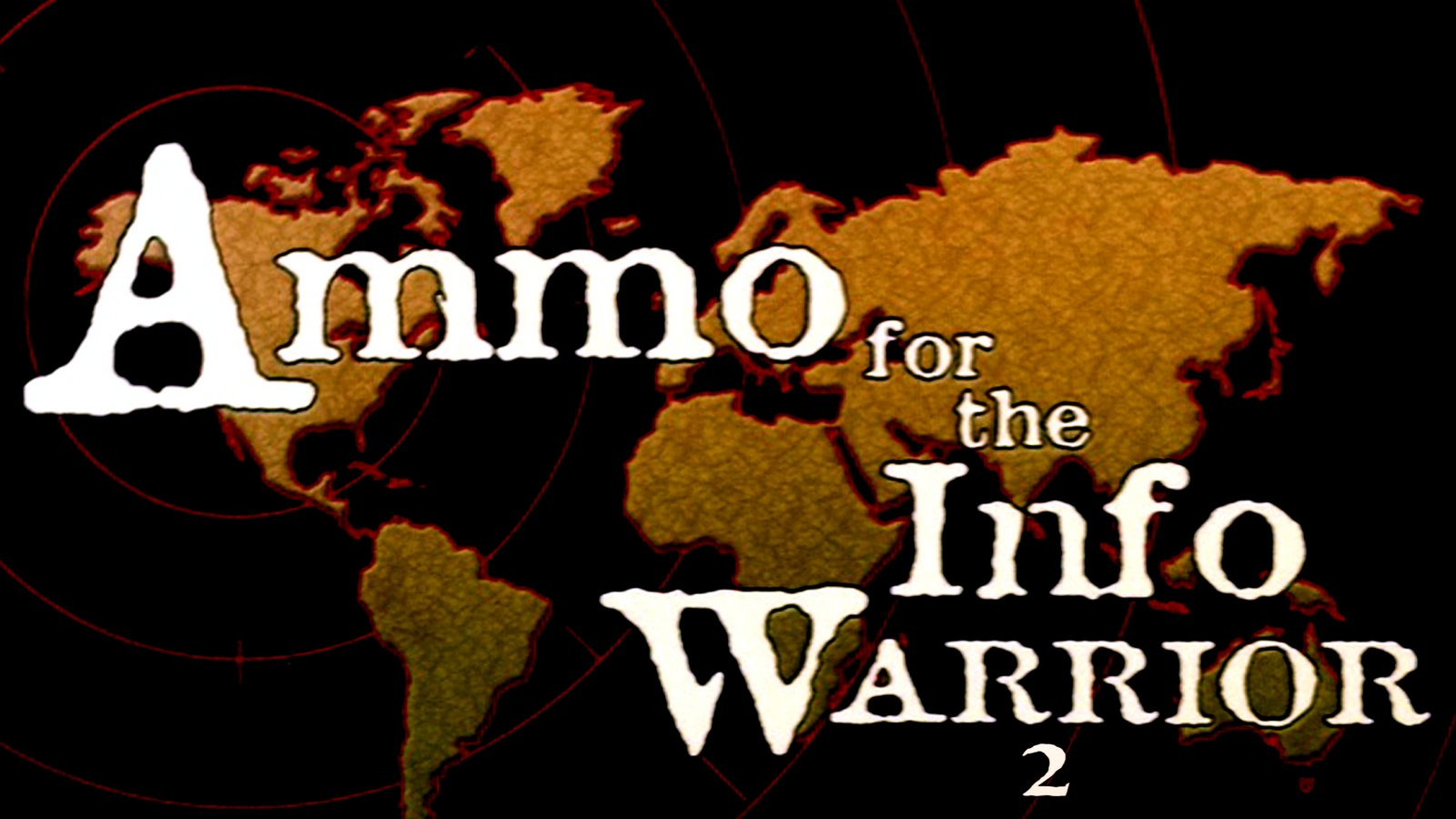 Ammo For The Info Warrior 2