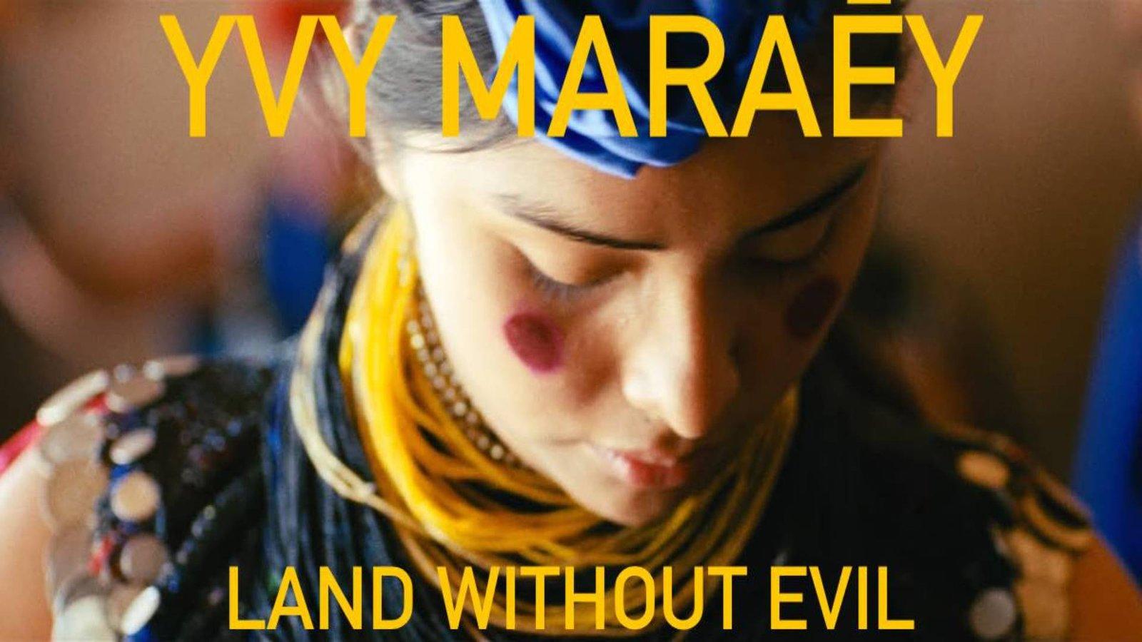 Yvy Maraey, Land Without Evil - Yvy Maraey, Tierra Sin Mal