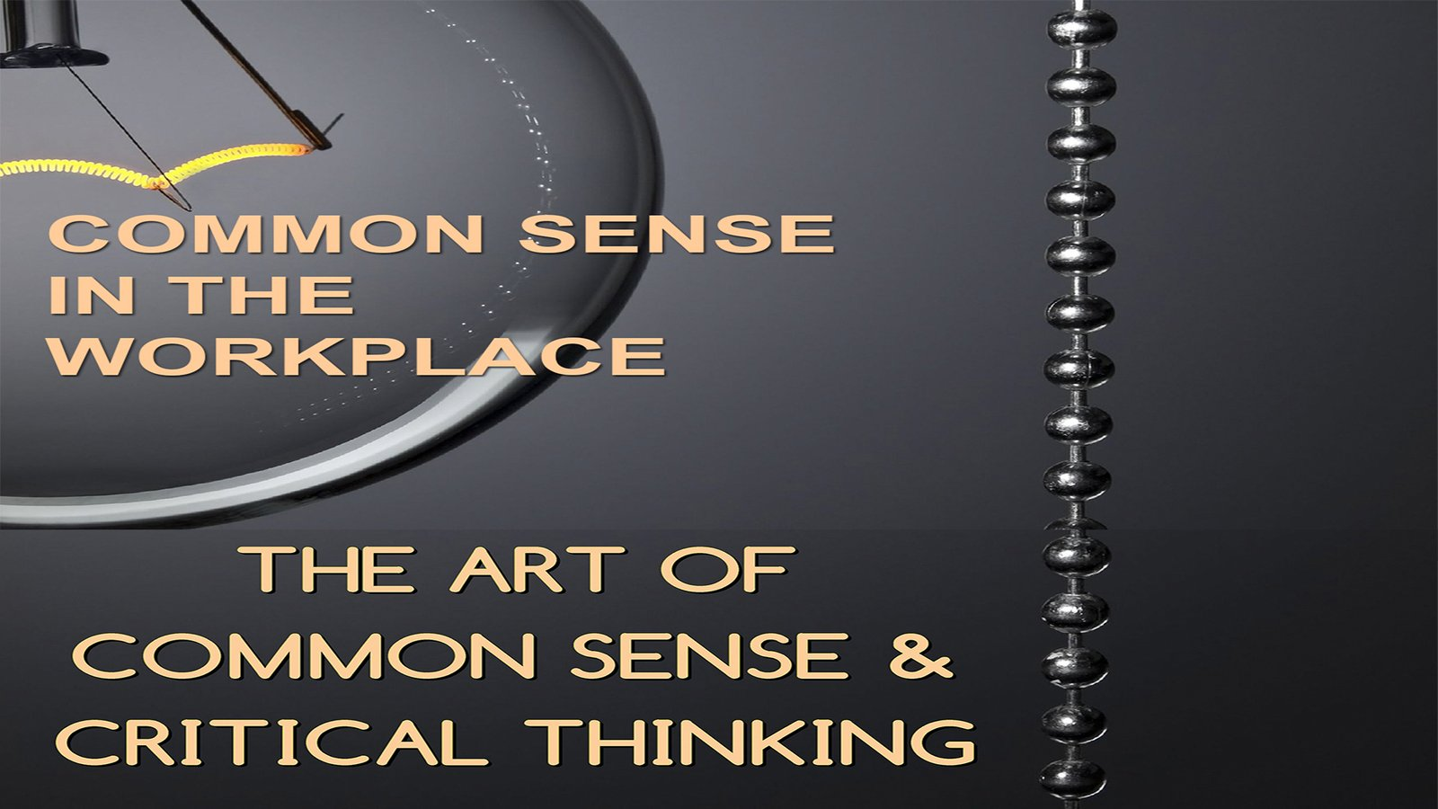 Employee Training The Art of Common Sense & Critical Thinking: Common Sense In The Workplace