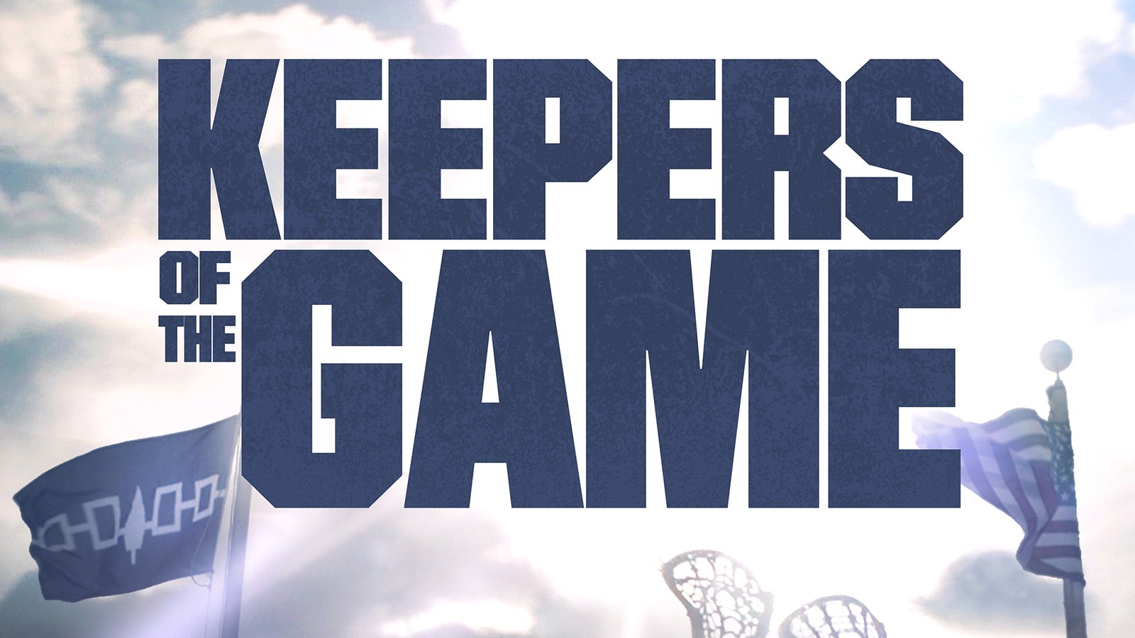 Keepers of the Game - A Native American Girls lacrosse Team Fights for Equality