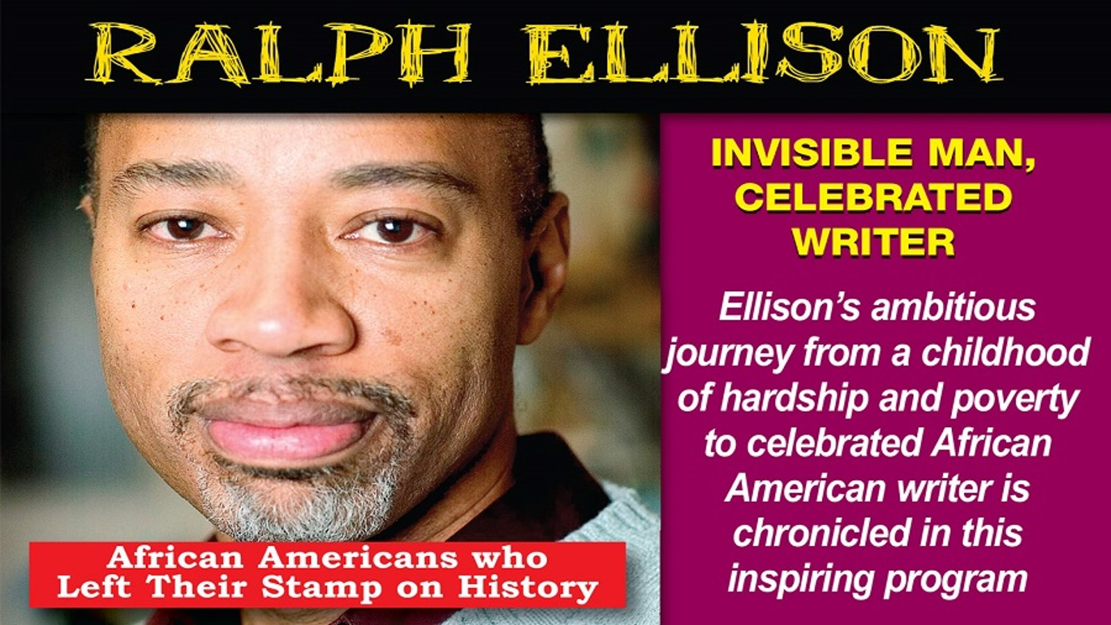 Ralph Ellison: Invisible Man, Celebrated Writer