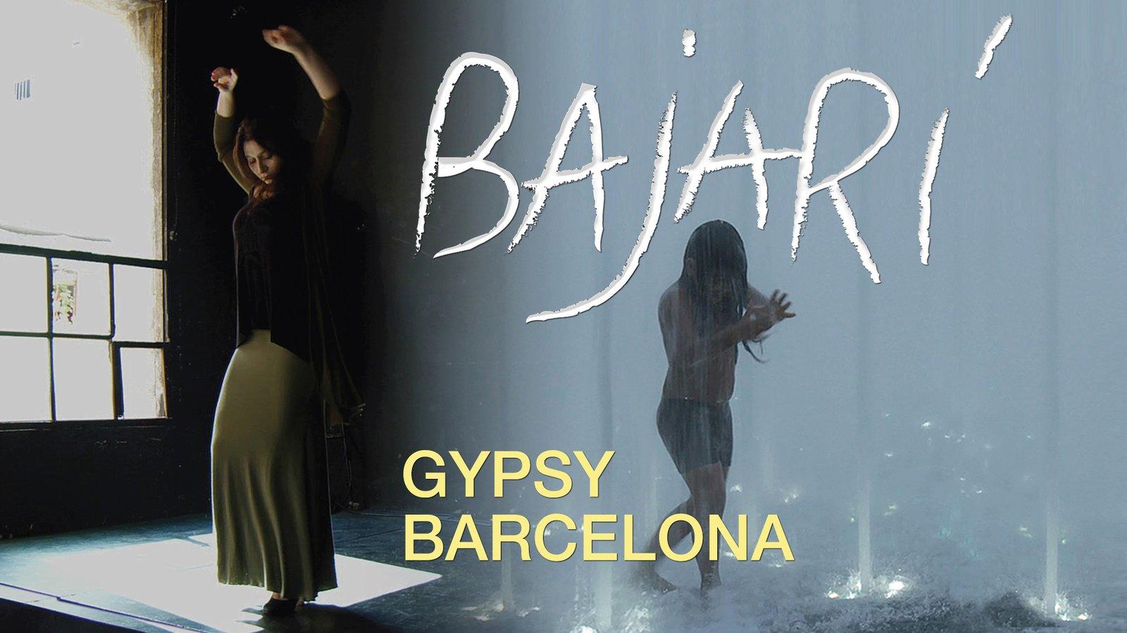 Bajari: Gypsy Barcelona - One Family's Flamenco Legacy