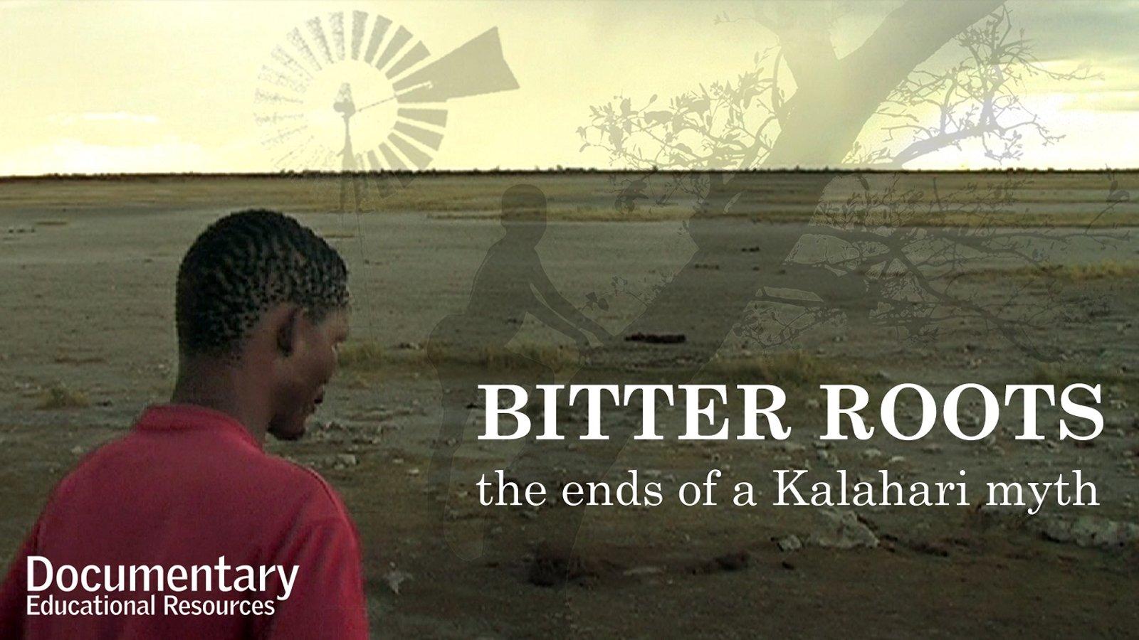 Bitter Roots - The Ends of a Kalahari Myth