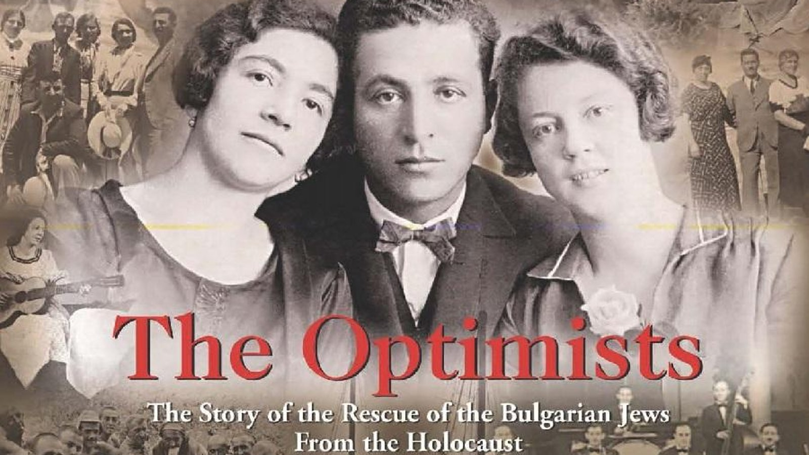 The Optimists - Bulgarian Jews Saved From the Holocaust