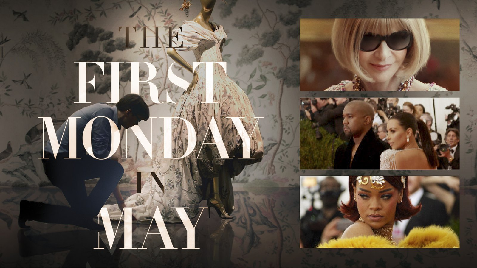 The First Monday in May - Fashion at the Met Gala