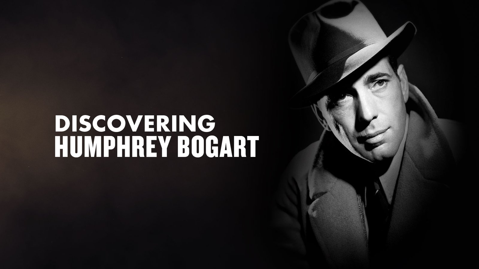 Discovering Humphrey Bogart