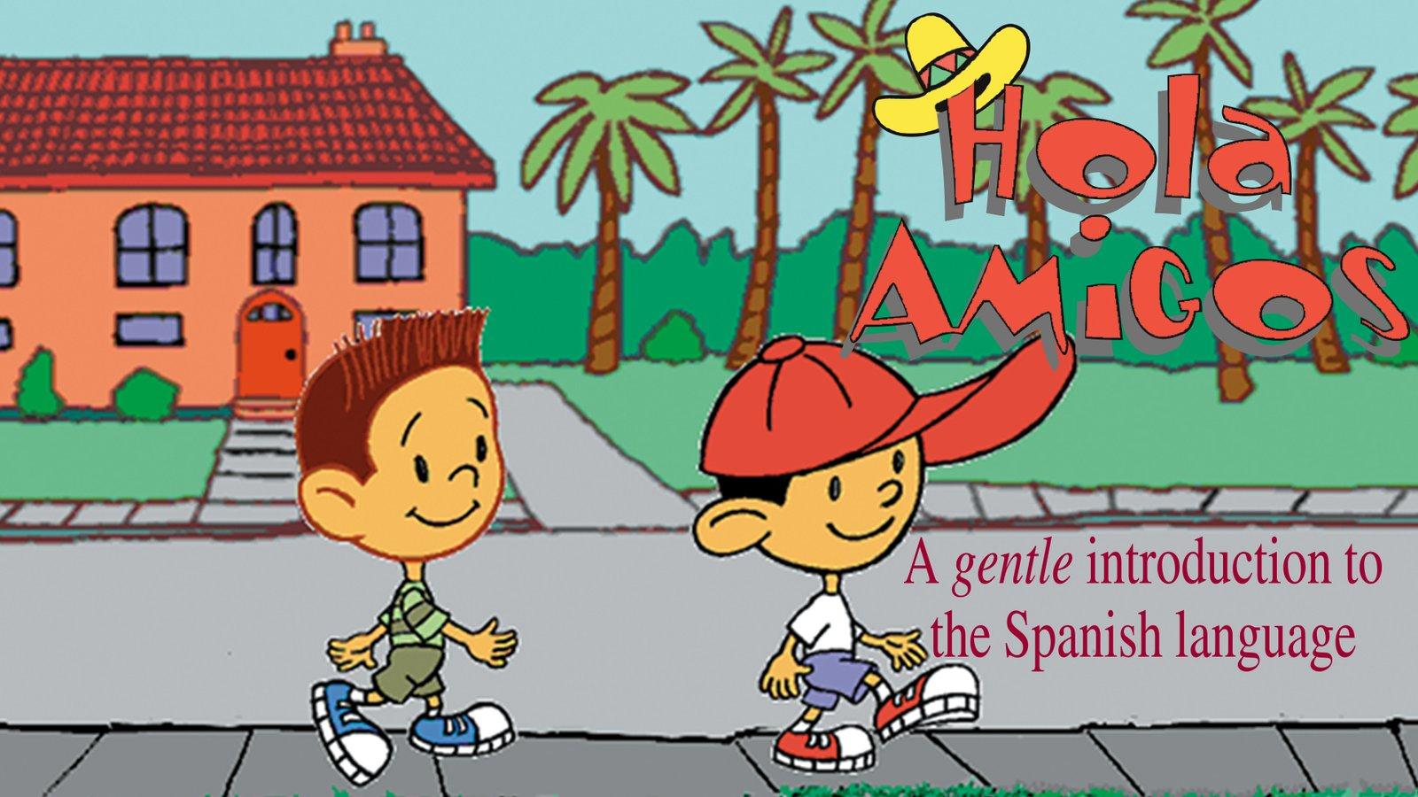 Hola Amigos - Learning to Speak Spanish