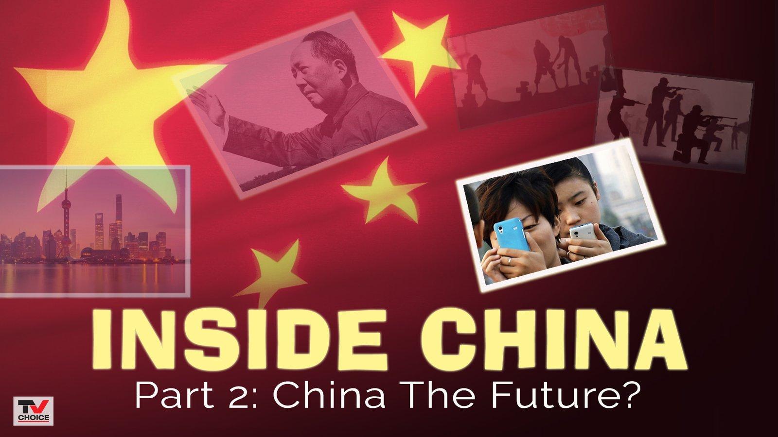 Inside China 2: China The Future?