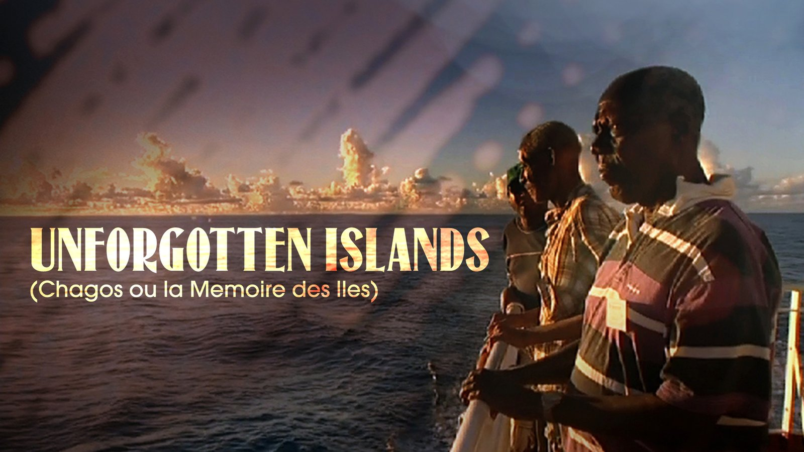 Unforgotten Islands (Chagos Ou la Memoire des Iles)
