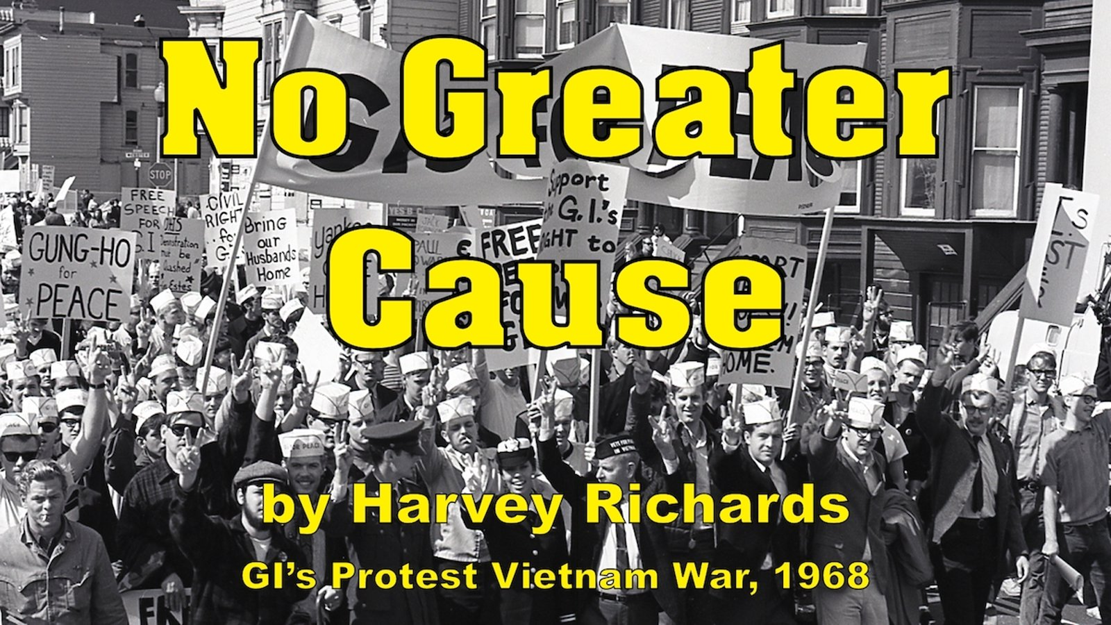 No Greater Cause and Faces of Vietnam Protest