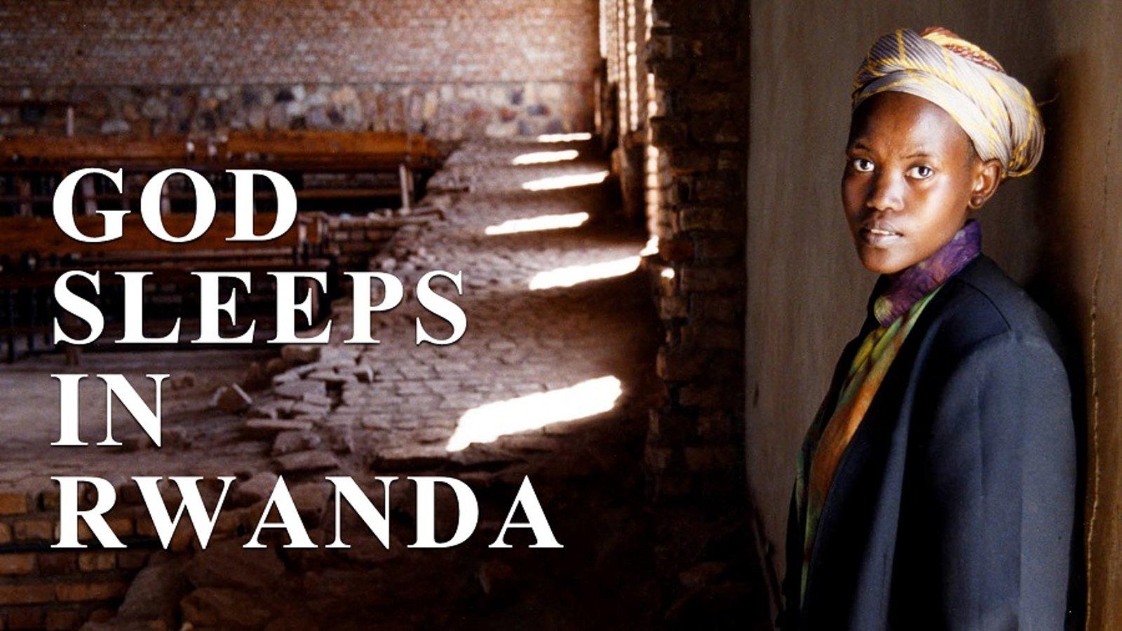 God Sleeps in Rwanda - Women in the Aftermath of the Rwandan Genocide