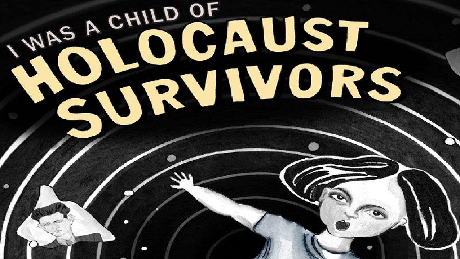 I Was a Child of Holocaust Survivors