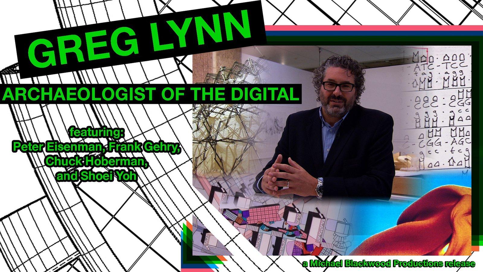Greg Lynn - Archaeologist of the Digital