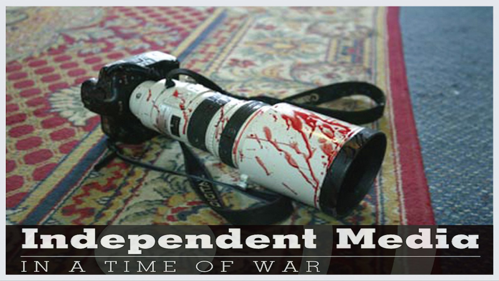 Independent Media in a Time of War