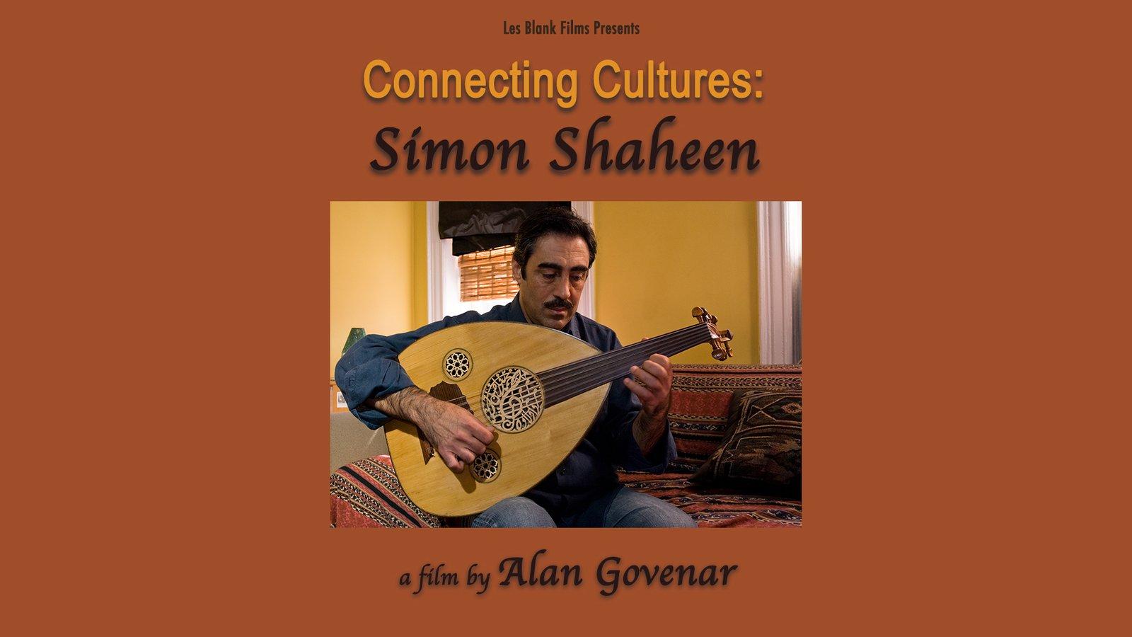 Simon Shaheen - Connecting Cultures