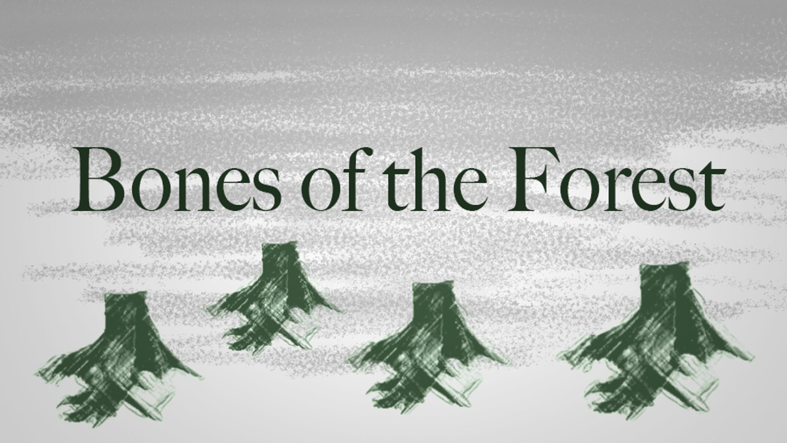 Bones of the Forest