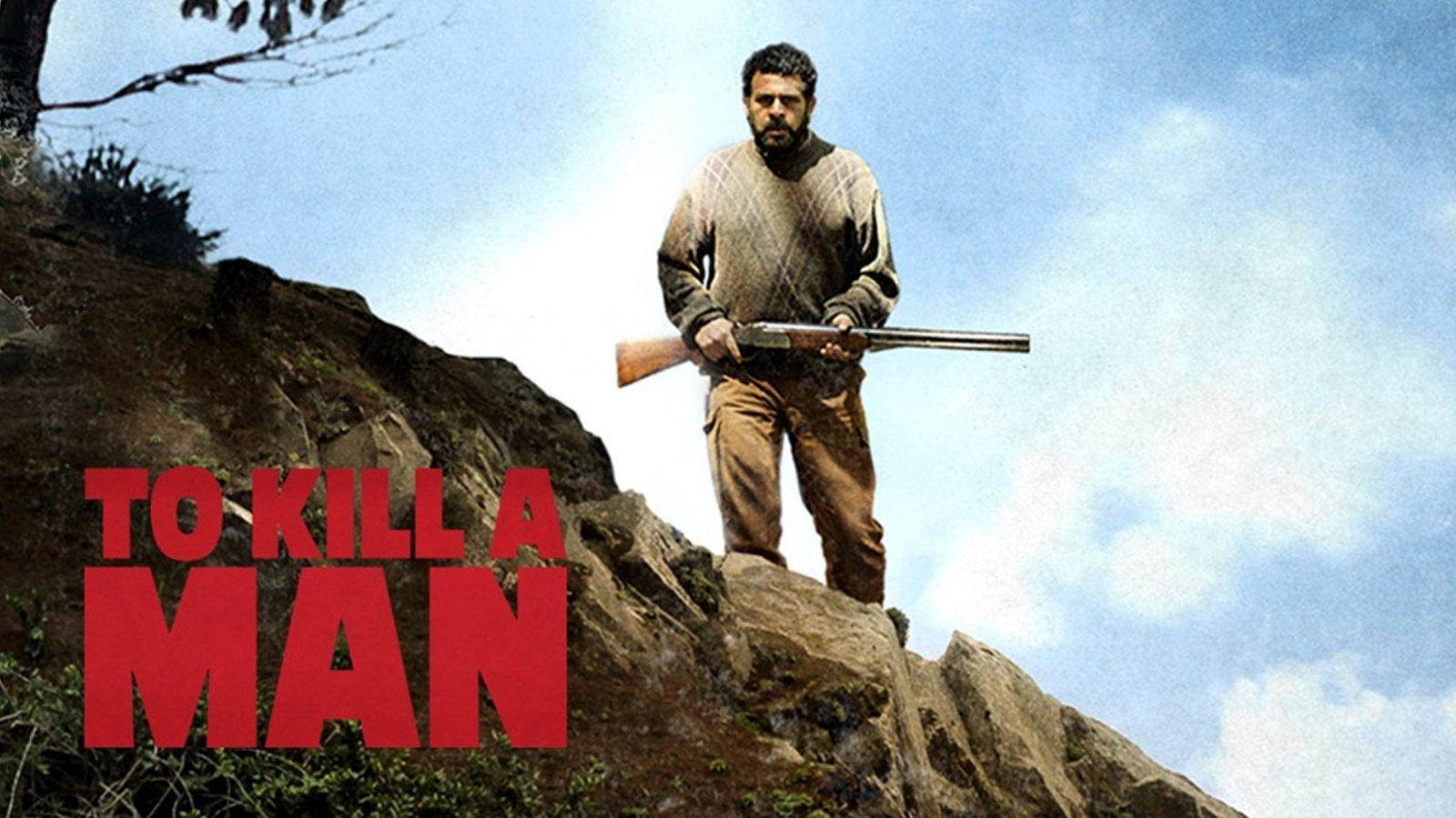 To Kill a Man - Matar A Un Hombre