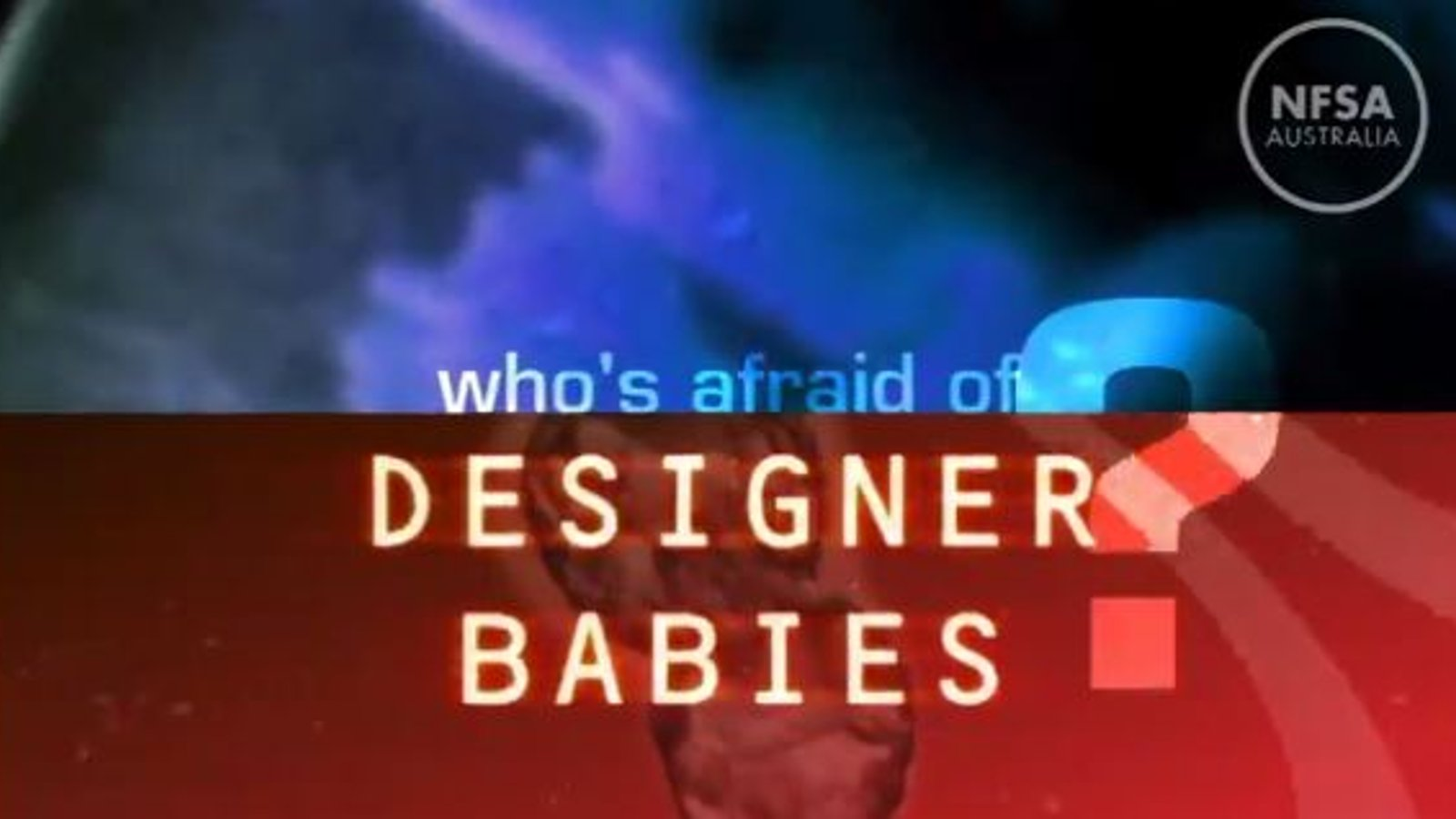 Who's Afraid of Designer Babies?
