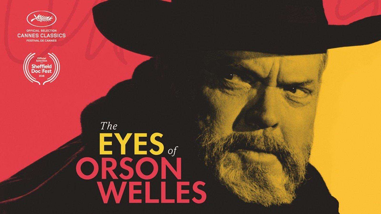 The Eyes Of Orson Welles - The Visual Art of the Legendary Filmmaker