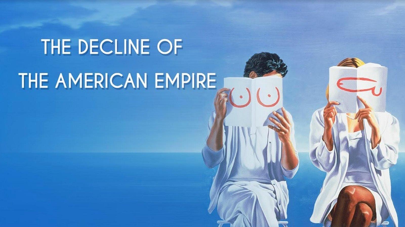 The Decline of the American Empire - Le déclin de l'empire américain