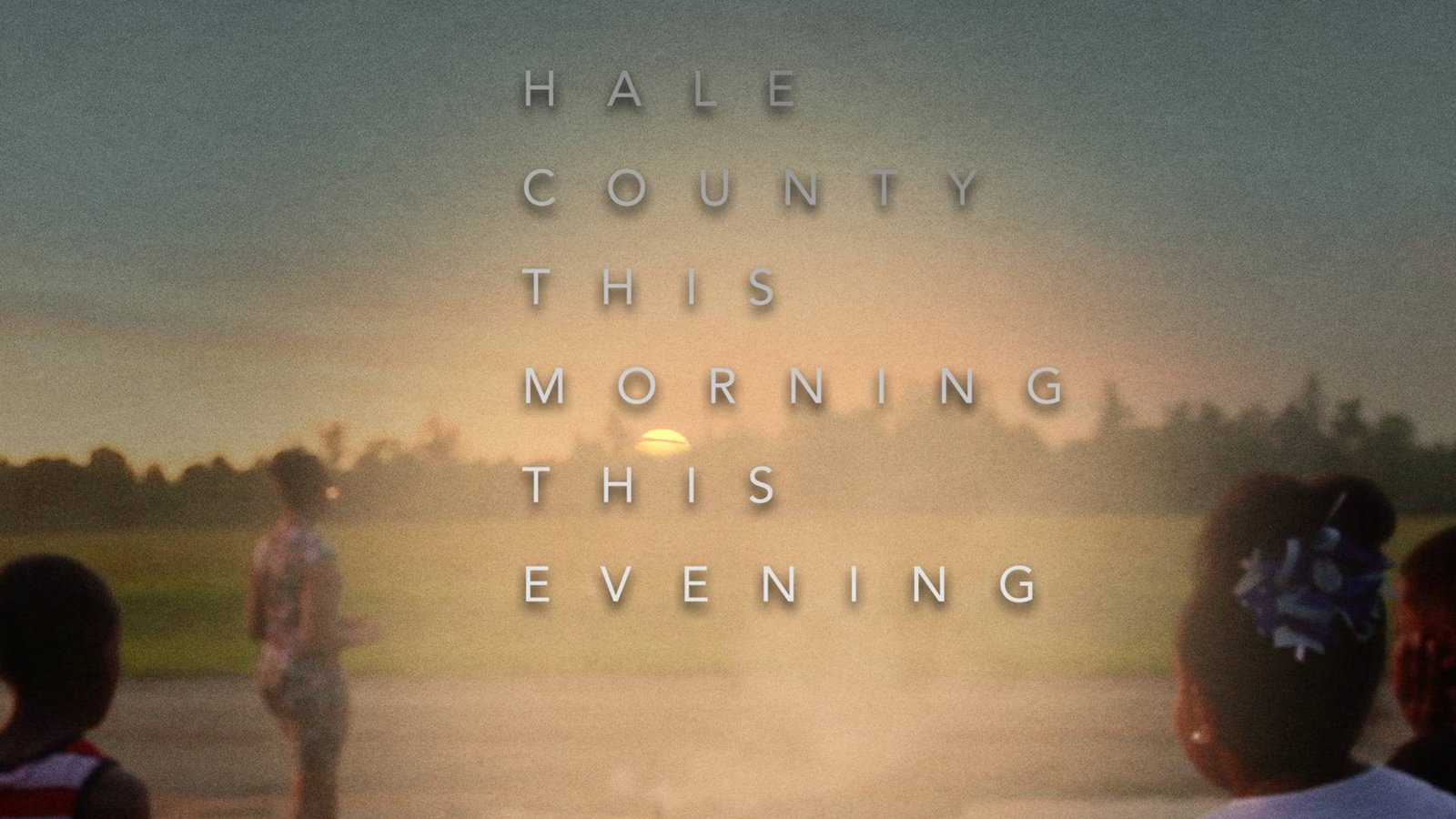 Hale County This Morning, This Evening - An Intimate Portrait of the Lives of African Americans in the South