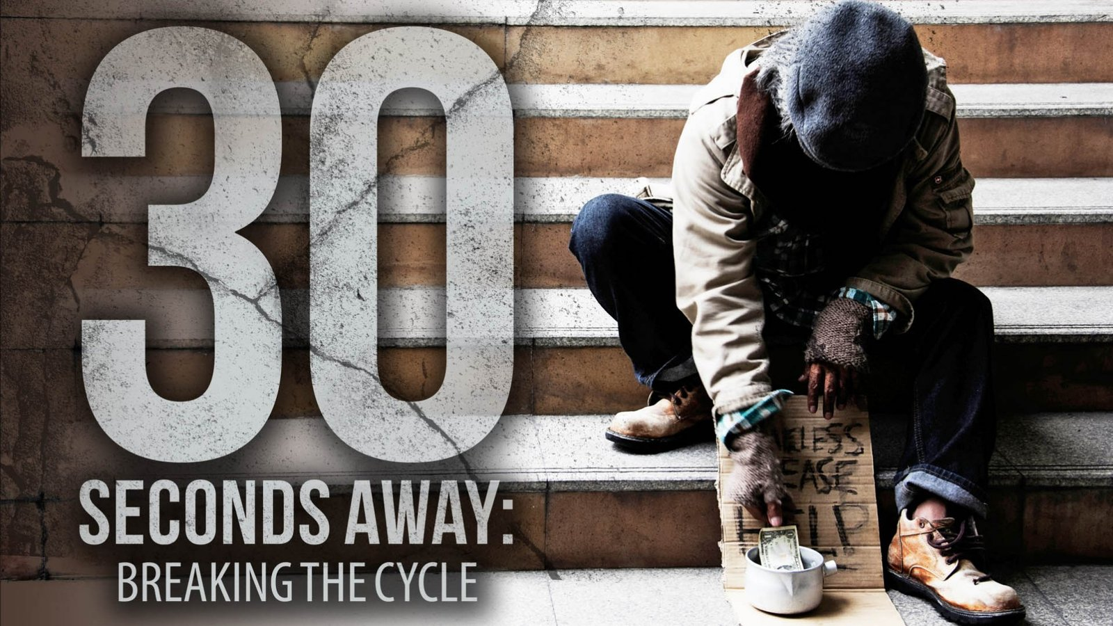 30 Seconds Away: Breaking the Cycle